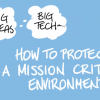 How to Protect a Mission Critical Environment
